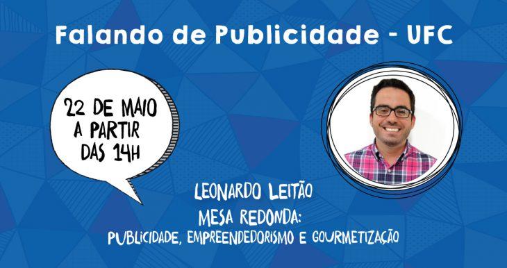 Leonardo Leitão participa do evento Falando de Publicidade na UFC
