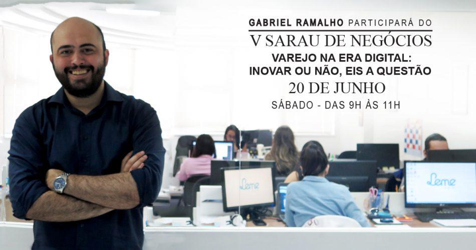 Inovação no Varejo Digital é tema do Sarau de Negócios/Atlas, que recebe Gabriel Ramalho como debatedor