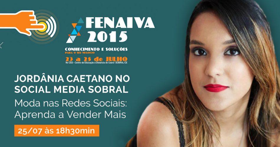 """Jordânia Caetano apresenta palestra """"Moda nas Redes Sociais: Aprenda a Vender Mais"""" na FENAIVA 2015"""